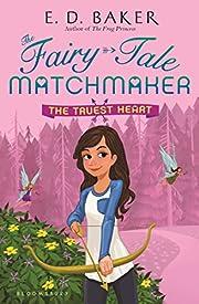 The Truest Heart (The Fairy-Tale Matchmaker)…