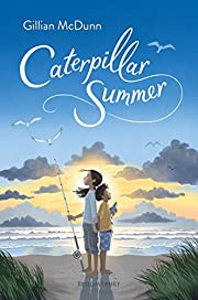 Caterpillar Summer de Gillian McDunn