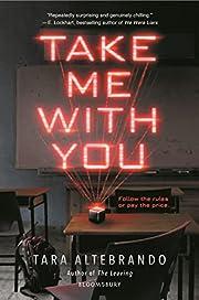 Take Me With You by Tara Altebrando