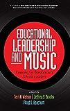 Educational leadership and music : lessons for tomorrow's school leaders / edited by Terri N. Watson, Jeffrey S. Brooks, Floyd D. Beachum