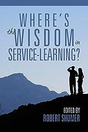 Where's the Wisdom in ServiceLearning? av…