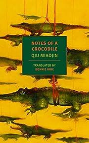 Notes of a Crocodile (NYRB Classics) –…