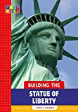 Building the Statue of Liberty / Annie C. Holdren