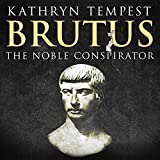 Brutus : the noble conspirator / Kathryn Tempest