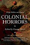 Colonial horrors : Sleepy Hollow and beyond / edited by Graeme Davis