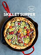 The Skillet Suppers Cookbook by…