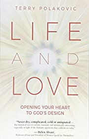 Life and Love: Opening Your Heart to God's…