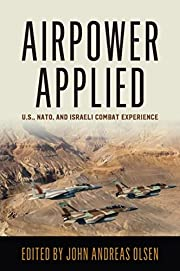 Airpower Applied: U.S., NATO, and Israeli…