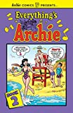 Everything's Archie. written by  Frank Doyle [and six othes] ; art by Dan DeCarlo [and 15 others]