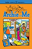 Archie and me. written by Joe Edwards, George Gladir, Dick Malmgren & Franck Doyle ; art by Joe Edwards [and 13 others]