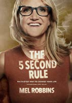 The 5 Second Rule: Transform your Life,…
