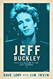 Jeff Buckley : from Hallelujah to the last goodbye / Dave Lory, with Jim Irvin