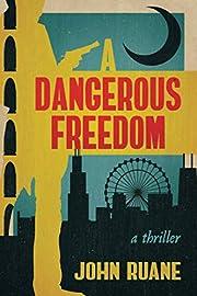 A Dangerous Freedom de John Ruane