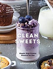 Clean Sweets: Simple, High-Protein Desserts…