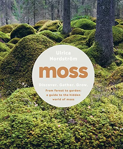 Moss : from forest to garden