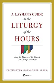 A Layman's Guide to the Liturgy of the…