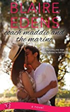 Coach Maddie and the Marine by Blaire Edens