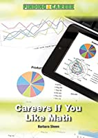 Careers If You Like Math (Finding a Career)…