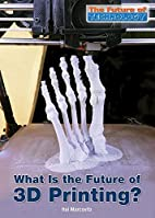 What is the future of 3D printing? by Hal…