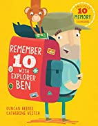 Remember 10 With Explorer Ben by Catherine…
