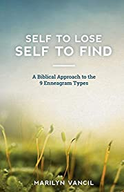 Self to Lose - Self to Find: A Biblical…