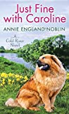 Just fine with Caroline / Annie England Noblin