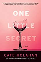 One Little Secret by Cate Holahan