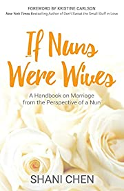 If Nuns Were Wives: A Handbook on Marriage…