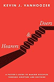 Hearers and Doers: A Pastor's Guide to…