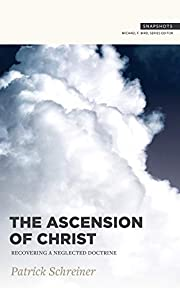 The Ascension of Christ: Recovering a…