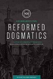 Reformed Dogmatics (Single Volume Edition):…