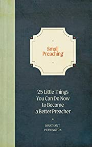 Small Preaching: 25 Little Things You Can Do…