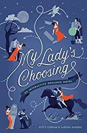 My Lady's Choosing: An Interactive…