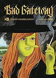 Bad Gateway – tekijä: Simon Hanselmann