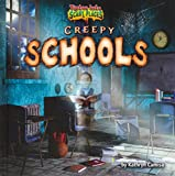 Creepy Schools (Tiptoe Into Scary Places)…