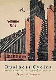Business Cycles [Volume One]: A Theoretical,…