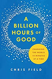 A Billion Hours of Good: Changing the World…