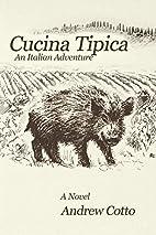 Cucina Tipica: An Italian Adventure by…