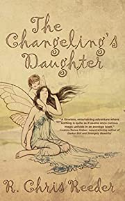 The Changeling's Daughter por R. Chris…