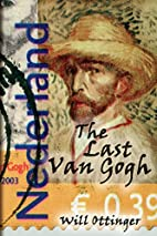 The Last Van Gogh by Will Ottinger