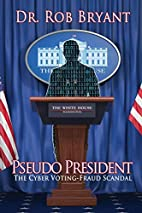 Pseudo President: The Cyber Voting-Fraud…