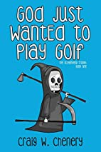 God Just Wanted to Play Golf (The Oceanview…
