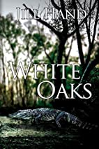 White Oaks by Jill Hand