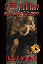 A Wistful Tale of Gods, Men and Monsters by…