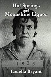 Hot Springs and Moonshine Liquor: A History…