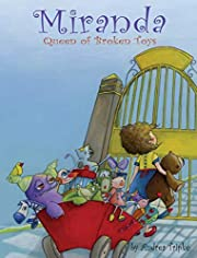 Miranda, Queen of Broken Toys de Andrea…