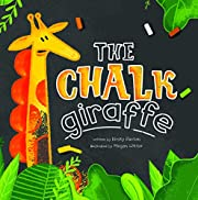 The Chalk Giraffe – tekijä: Kirsty Paxton