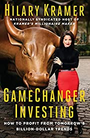 GameChanger Investing: How to Profit from…