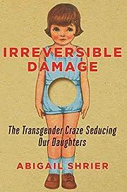 Irreversible Damage: The Transgender Craze…