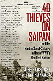 40 Thieves on Saipan: The Elite Marine…